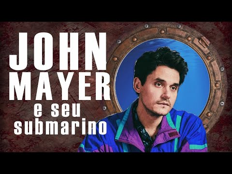 John Mayer e seu submarino