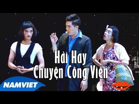 Hài Kịch 2016 Chuyện Công Viên - Y Nhu, Mạc Văn Khoa, Lê Thúy