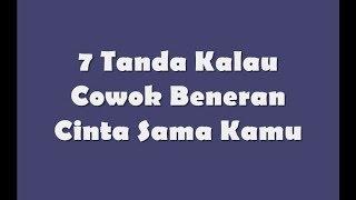Download Video 7 Tanda Kalau Cowok Beneran Cinta Sama Kamu MP3 3GP MP4