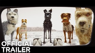 ISLE OF DOGS | Official Trailer | FOX Searchlight