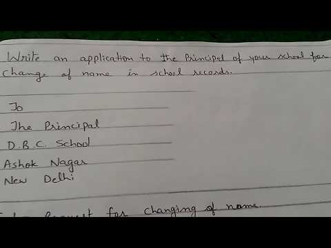 An Application to the principal to CHANGE THE NAME in school records.