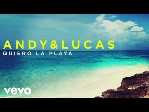 Letra Quiero la Playa Andy Y Lucas