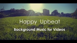 Video Happy Upbeat Background Music For Videos & Presentation MP3, 3GP, MP4, WEBM, AVI, FLV Agustus 2018