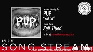 Download Lagu PUP - Yukon Mp3