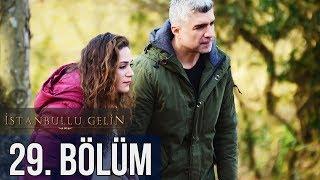 İstanbullu Gelin 29. Bölüm