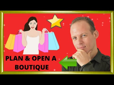 How to write a business plan for a store or a boutique & open a store or boutique