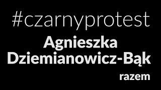 Posłowie wypowiedzieli nam wojnę! – Agnieszka Dziemianowicz-Bąk.