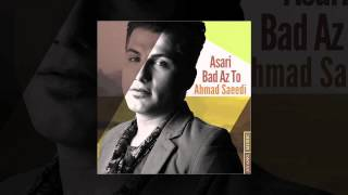 Ahmad Saeedi - Asari Bad Az To