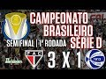 [Série D '18] Semifinal 1 | Ferroviário 3 X 1 São José/RS | Narr.: Dênis Medeiros | TV ARTILHEIRO