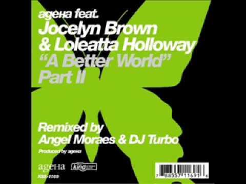AgeHa Feat. Jocelyn Brown & Loleatta Holloway - A Better World (2003)