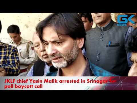 JKLF chief Yasin Malik arrested in Srinagar for poll boycott call
