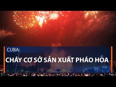 Cuba: cháy cơ sở sản xuất pháo hoa | VTC1 - Thời lượng: 41 giây.