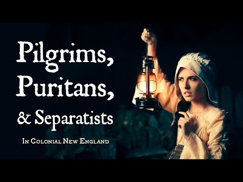 Pilgrims, Puritans, and Separatists (Calvinist Settlers in Colonial New England)