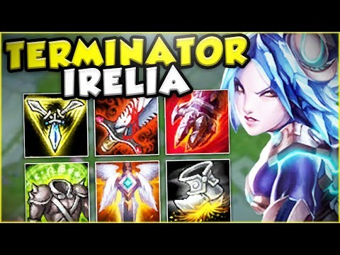 THIS TERMINATOR IRELIA BUILD MAKES HER GOD TIER! IRELIA TOP GAMEPLAY! - League Of Legends