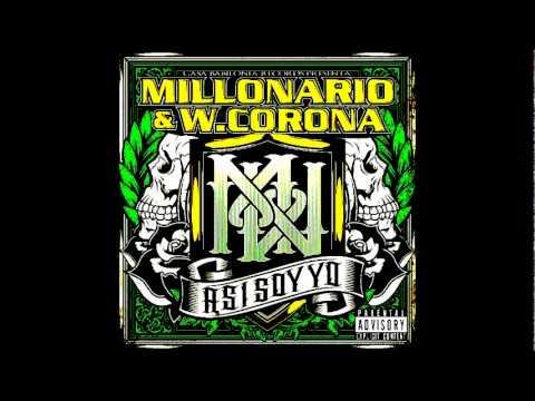 Millonario y w.Corona Mas