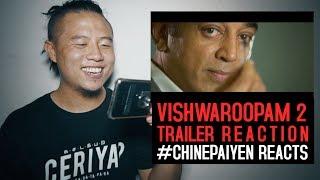 Video Vishwaroopam 2 Trailer Reaction   #Chinepaiyen Reacts   Kamal Hassan MP3, 3GP, MP4, WEBM, AVI, FLV Juni 2018