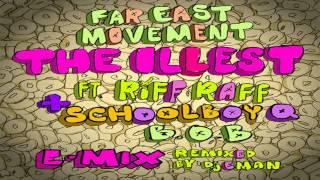 Far East Movement - The Illest (Remix) ft. Riff Raff, ScHoolboy Q & B.o.B [Remix/E-mix]