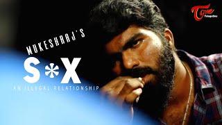 S**X | Latest Telugu Short Film 2020 | by Mukesh Raj