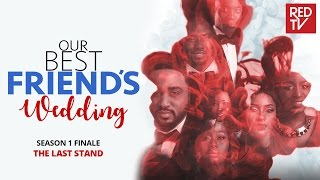 Nonton Our Best Friend   S Wedding S1 Finale   The Last Stand Film Subtitle Indonesia Streaming Movie Download