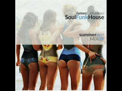 Soul Funk House Summer 2017| Mix 09 | By James Barbadoro (видео)