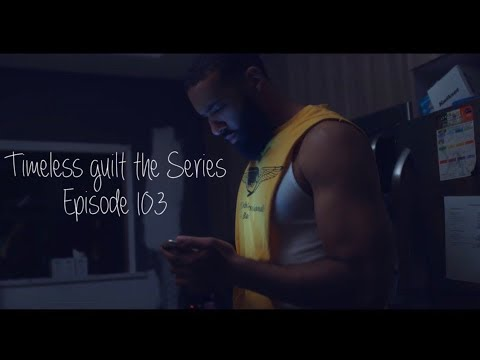 Timeless Guilt the Series | Season 1 Episode 3