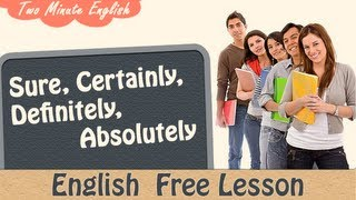 Sure,Certainly, Definitely, Absolutely, English Grammar Lesson