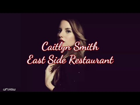 Caitlyn Smith - East Side Restaurant (Lyrics)