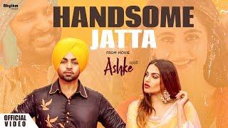 Video Handsome Jatta | Jordan Sandhu | Bunty Bains | Himanshi Khurana | Davvy Singh | Ashke | Rhythm Boyz MP3, 3GP, MP4, WEBM, AVI, FLV Desember 2018