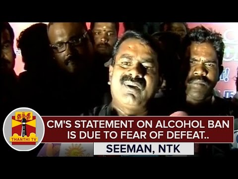 Jayalalithaas-Announcement-on-Alcohol-Prohibition-is-due-to-fear-of-Defeat--Seeman
