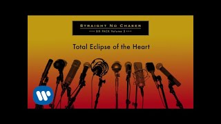 Video Straight No Chaser - Total Eclipse of the Heart [Official Audio] MP3, 3GP, MP4, WEBM, AVI, FLV April 2018