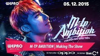 M-TP Ambition | Making The Show