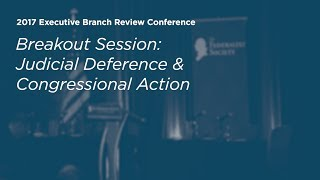 Click to play: Judicial Deference and Congressional Action - Event Audio/Video