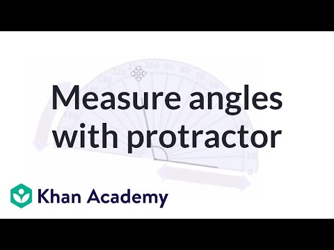 Measuring Angles Using A Protractor Basic Geometry Video Khan