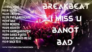 DJ I MISS U   BANOT   BADD    BREAKBEAT REMIX TERBARU 2018 - HeNz CheN