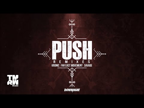 Kronic & Far East Movement & Savage - Push (Sam F X SWAGE Remix)