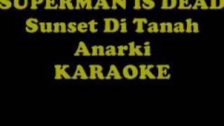 Superman is dead sunset di tanah anarki karaoke versi