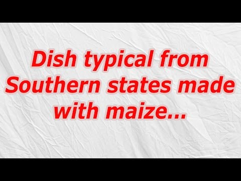 Dish typical from Southern states made with maize (CodyCross Crossword Answer)