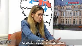 Interviul ZILEI - invitat: Petru Movila, city managerul municipiului Iasi