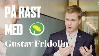 På rast med Gustav Fridolin