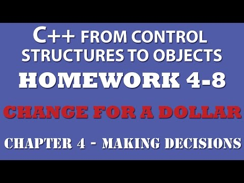 C++ Change For a Dollar Game (Ex 4.8) – Making Decisions