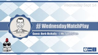 #WednesdayMatchPlay with Herb McNally from McNally22