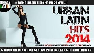 LATINO URBANO 2014 VOL.1 ► VIDEO HIT MIX ► MERENGUE, BACHATA, REGGAETON, SALSA