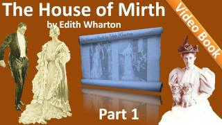Nonton Part 1 - The House of Mirth Audiobook by Edith Wharton (Book 1 - Chs 01-05) Film Subtitle Indonesia Streaming Movie Download