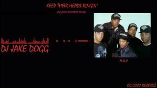 N.W.A - Keep Their Heads Ringin' (O.C.R Remix)