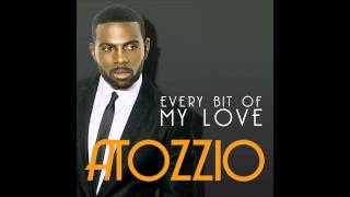 Atozzio - Every Bit Of My Love (snipped)