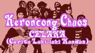 Kroncong Chaos - Celaka