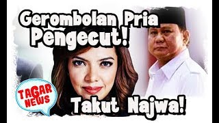 Video Gerombolan Pria Pengecut! Prabowo Takut Najwa MP3, 3GP, MP4, WEBM, AVI, FLV April 2019