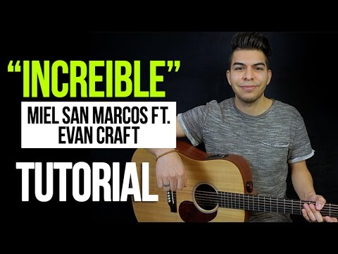 """INCREIBLE"" Miel San Marcos & Evan Craft - ACORDES 