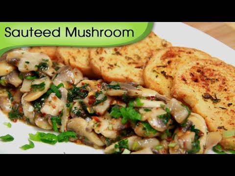 Garlic Sauteed Mushroom – Quick Appetizer Recipe – Vegetarian Starter Recipe By Ruchi Bharani [HD]