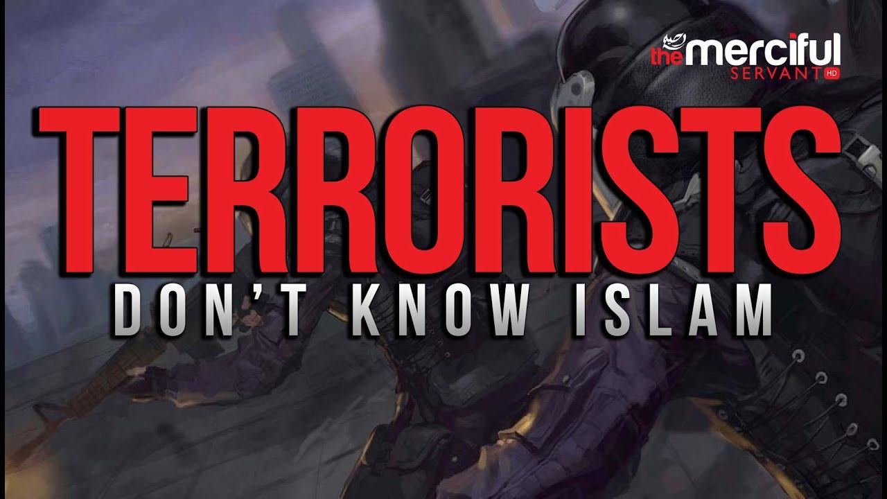 Terrorists Do Not Know Islam!!